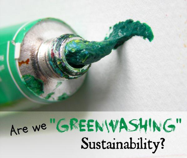 Are we Greenwashing Sustainability? - The Urban Ecolife