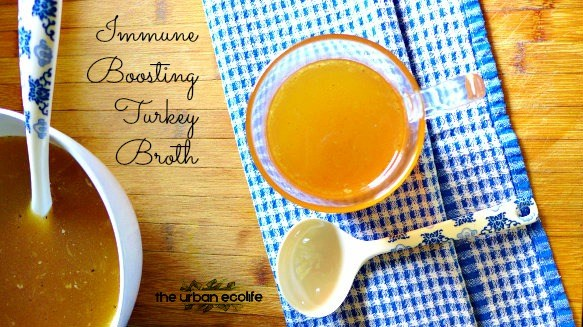 Immune Boosting Turkey Broth with 3 Special Ingredients - The Urban Ecolife
