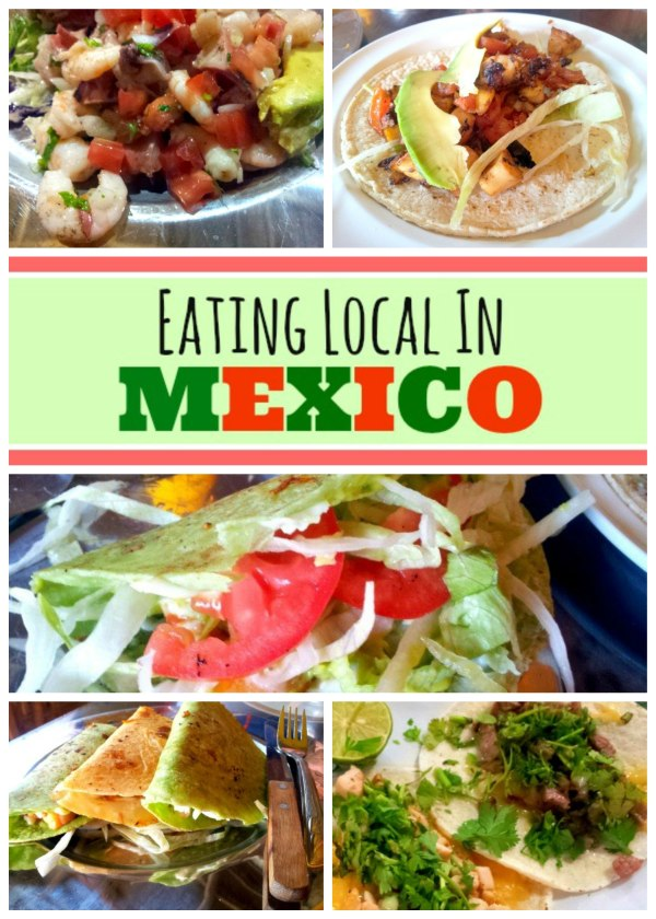 Eating Local In Mexico - The Urban Ecolife
