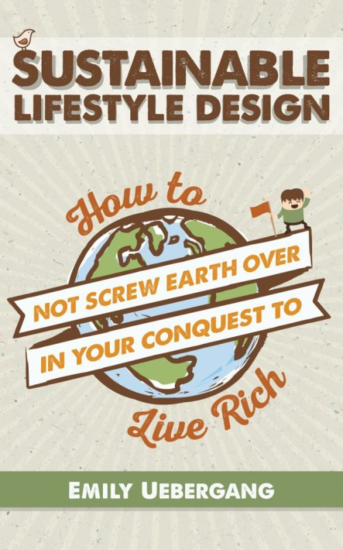 Sustainable Lifestyle Design - The New Ebook from Emily Uebergang at theurbanecolife.com