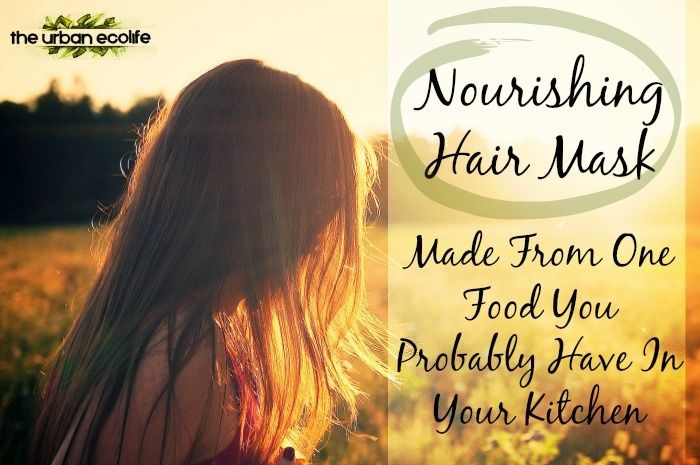 Nourishing Hair Mask - Made From One Food You Probably Have In Your Kitchen